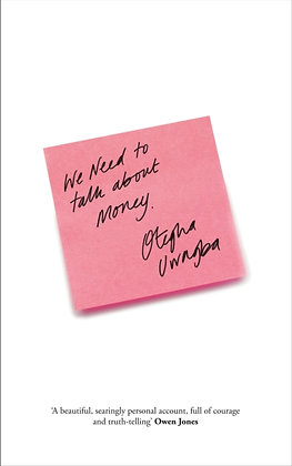 We Need To Talk About Money by Otega Uwagba