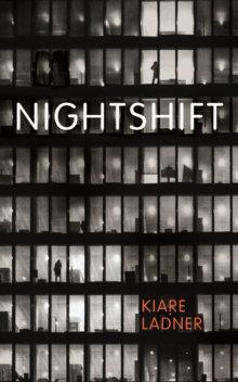 Nightshift by Kiare Ladner