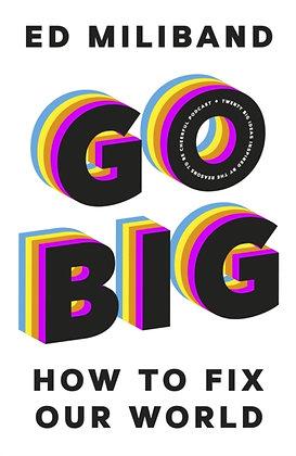 Go Big by Ed Miliband
