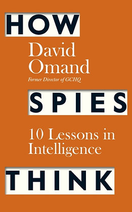 How Spies Think by David Omand