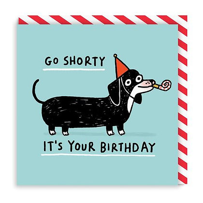 Go Shorty Birthday Card