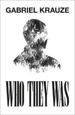 Who They Was by Gabirel Krauze (pre-order)