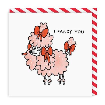 I Fancy You Card