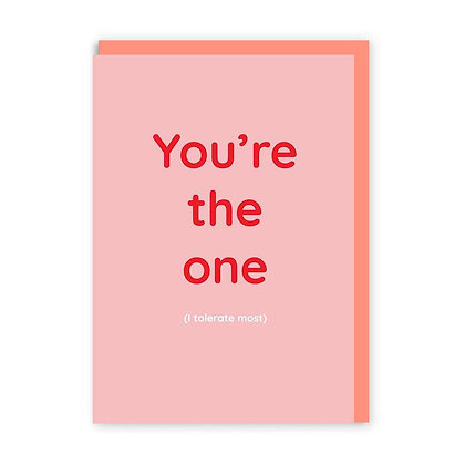 You're The One I Toletate Most Card