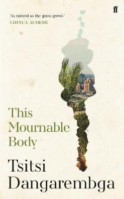 The Mournable Body by Tsitsi Dambarembga
