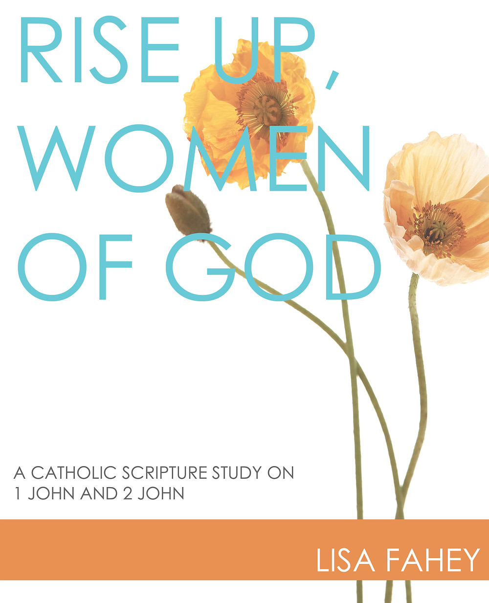 Rise Up Women of God; 1 John and 2 John; Scripture Study