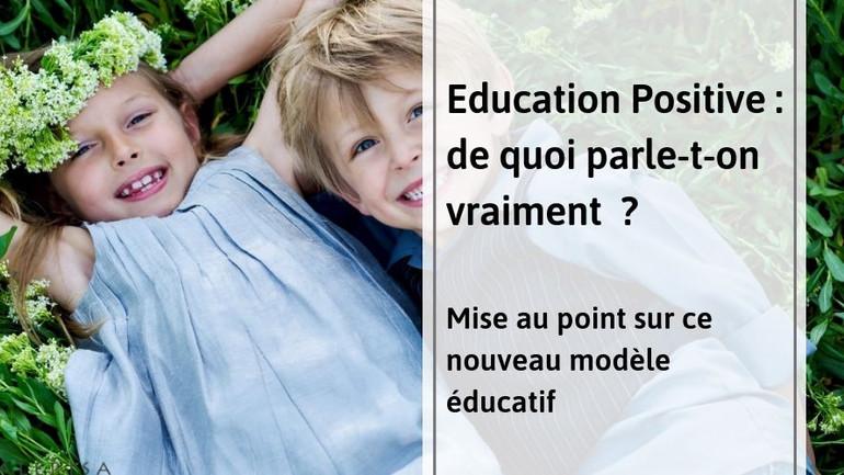 Education Positive : de quoi parle-t-on vraiment ?