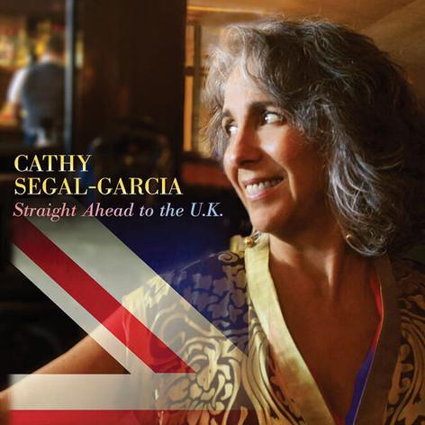 "Cathy Segal-Garcia, ""Straight Ahead to the U.K."""