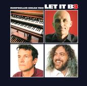 """Rumproller Organ Trio, """"Let It B3"""" (Released 2021)"""