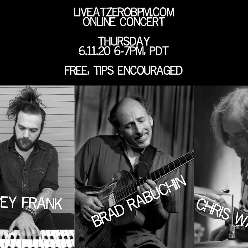 Brad Rabuchin Trio - LiveAtZeroBPM Online Concert
