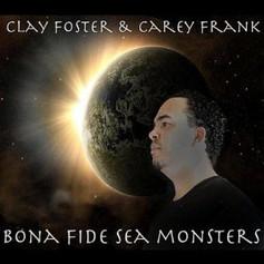 "Clay Foster & Carey Frank, ""Bona Fide Sea Monsters"""