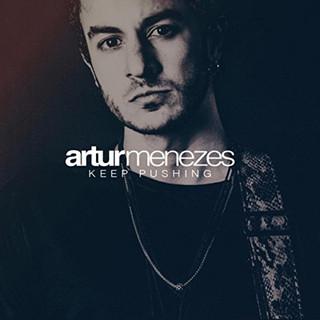 """Artur Menezes, """"Keep Pushing"""""""