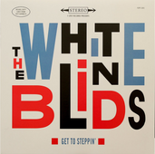 """The White Blinds, """"Get To Steppin"""" (Released 2018)"""