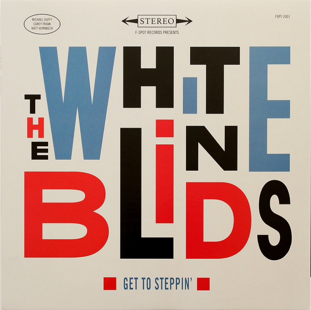 """The White Blinds, """"Get To Steppin"""" (2018)"""