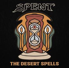 """The Desert Spells, """"Spent"""""""