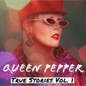 "Queen Pepper, ""True Stories Vol. 1"""