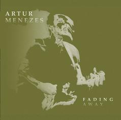 "Artur Menezes, ""Fading Away"""