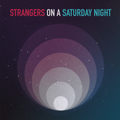 Strangers On a Saturday Night (Released 2018)
