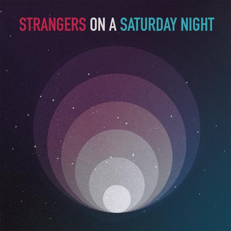 Strangers On a Saturday Night (2018)