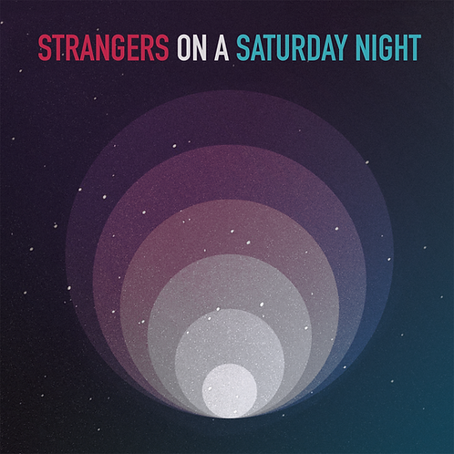 Strangers On a Saturday Night (DIGITAL DOWNLOAD)
