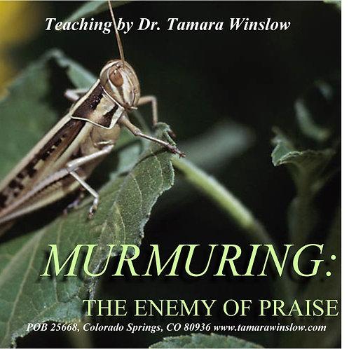 Murmuring: The Enemy of Praise