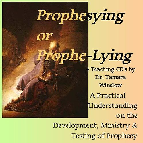 Prophesying or Prophe-Lying