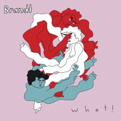 BRANDT - WHAT!
