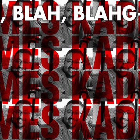 BLAH, BLAH, BLAHG-CAST /// EPISODE 10 /// JAMES KADDIS • Senior Pastor of Calvary Chapel Signal Hill