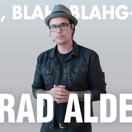 BLAH, BLAH, BLAHG-CAST /// EPISODE 7 /// BRAD ALDEN • Worship Leader and Owner of Artisan Cloth