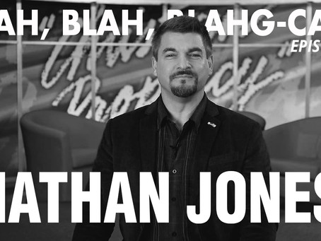 BLAH, BLAH, BLAHG-CAST /// EPISODE 3 /// NATHAN JONES of Lamb and Lion Ministries