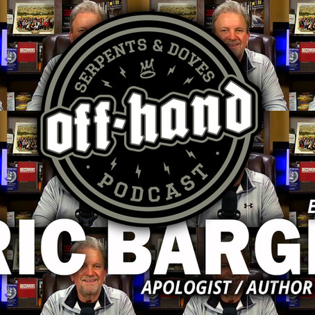 OFF-HAND PODCAST • EP14 • Eric Barger /// Apologist, Author, Speaker, Teacher, Co-Host and more.