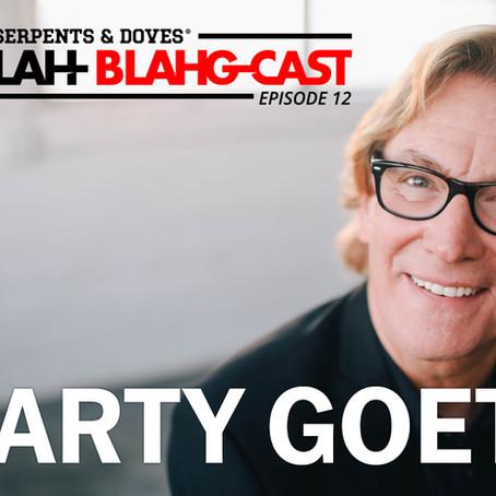 BLAH, BLAH, BLAHG-CAST /// EPISODE 12 /// MARTY GOETZ /// Singer / Songwriter / Musician
