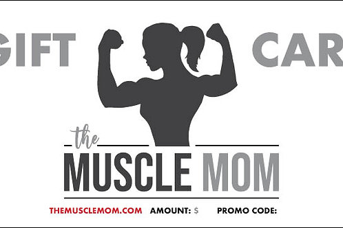 The Muscle Mom GIFT CARD 50
