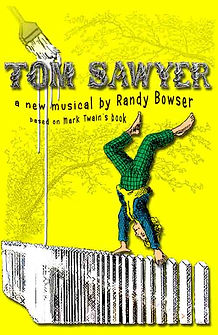 poster for the new muscal version of Tom Sawyer by Mark Twain