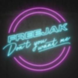 Freejak - Dont You Want Me.png