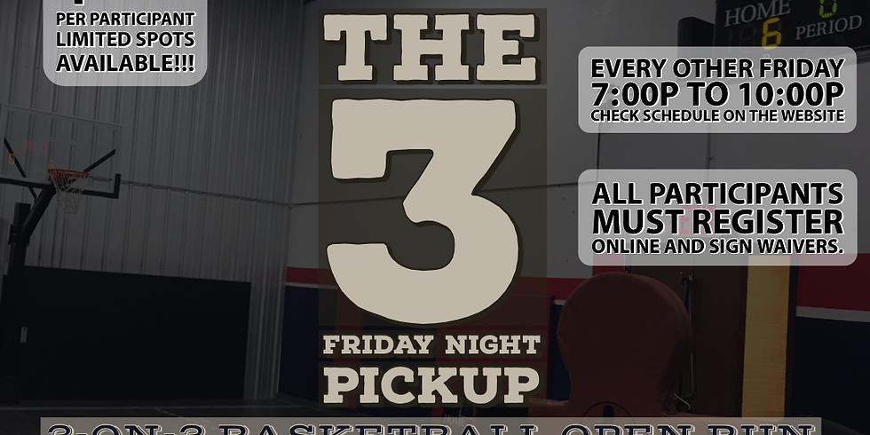 The 3- Friday Night Pickup