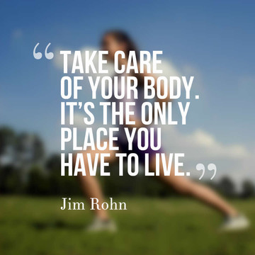 Take-care-of-your-body-Its-the-only-plac