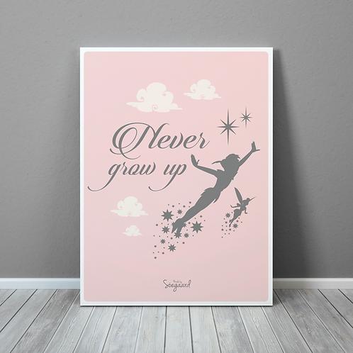 Never grow up - Rosa A4, A3 og 50x70