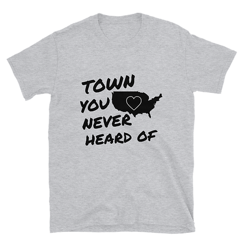 "Eric Burgett ""Town You Never Heard Of"" Unisex T-Shirt"