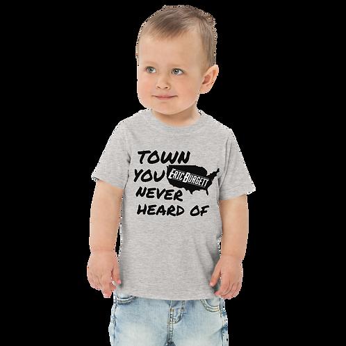 """Eric Burgett """"Town You Never Heard Of"""" - Toddler jersey t-shirt"""