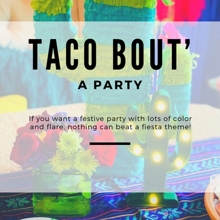 Taco bout a Party!!