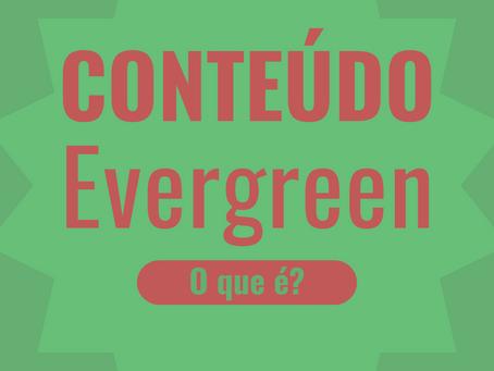 O que é um conteúdo evergreen?