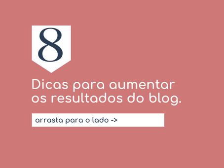 8 dicas para aumentar os resultados do blog