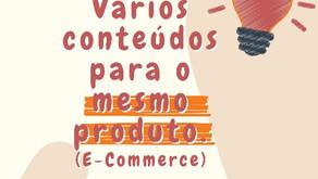 Como fazer vários conteúdos para o mesmo produto (e-commerce)
