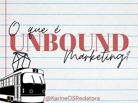 Entenda o Unbound Marketing - Resumo Simplificado!