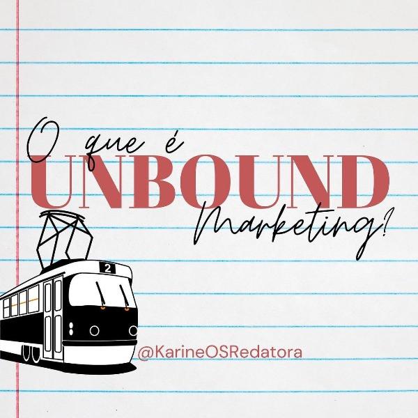 O que é Unbound Marketing