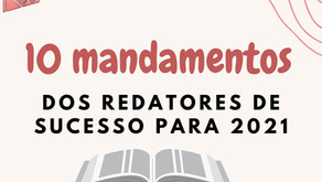 Redator de sucesso: 10 mandamentos para 2021