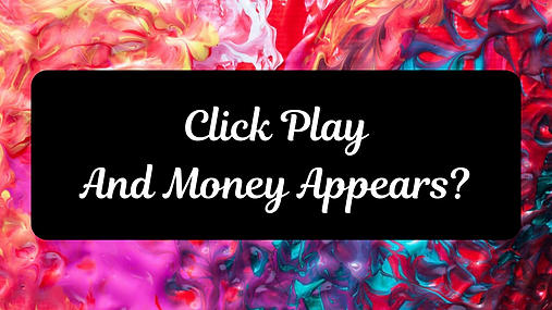 CLICK PLAY AND MONEY APPEARS.png