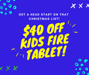 $40 Off Kids Amazon Fire Tablet