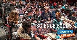 Tacoma Creates Community Conversation-SCIENCE Focus